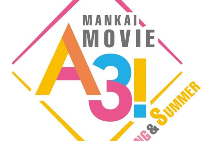 MANKAI MOVIE「A3!」~SPRING & SUMMER~